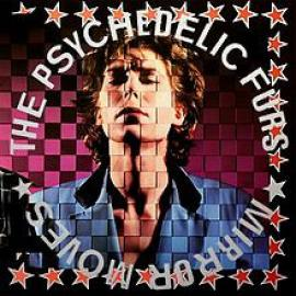 Mirror Moves - The Psychedelic Furs