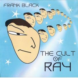The Cult Of Ray - Frank Black