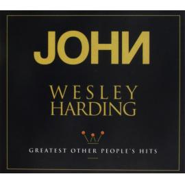 Greatest Other People's Hits - John Wesley Harding