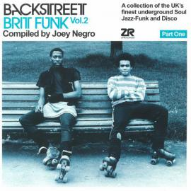 Backstreet Brit Funk Vol. 2 (A Collection Of The UK's Finest Underground Soul, Jazz-Funk And Disco) (Part One) - Joey Negro