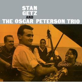 Stan Getz And The Oscar Peterson Trio - Stan Getz