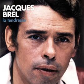 La tendresse - Jacques Brel
