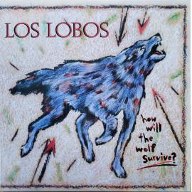 How Will The Wolf Survive? - Los Lobos