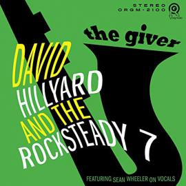 The Giver - The Dave Hillyard Rocksteady 7
