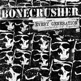 Every Generation (Must Speak For Itself) It's Your Turn - Bonecrusher