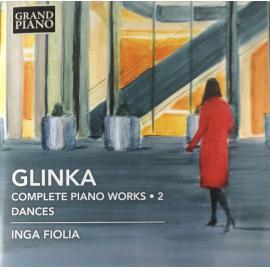 Complete Piano Works • 2  - Dances  - Mikhail Ivanovich Glinka