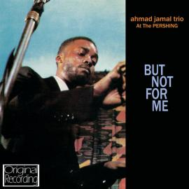At The Pershing / But Not For Me - Ahmad Jamal