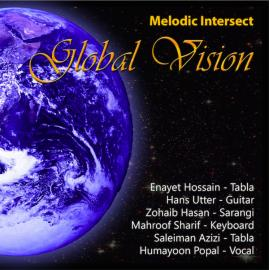 Melodic Intersect: Global Vision - Enayet Hossain