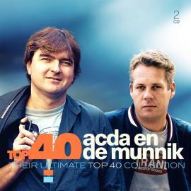 Top 40 Acda En De Munnik (Their Ultimate Top 40 Collection) - Acda en de Munnik