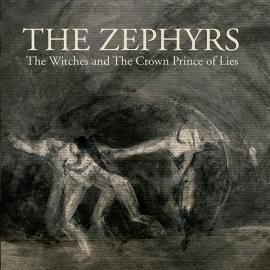 The Witches And The Crown Prince Of Lies - The Zephyrs