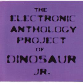 The Electronic Anthology Project Of Dinosaur Jr. - Electronic Anthology Project