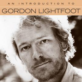 An Introduction To Gordon Lightfoot - Gordon Lightfoot