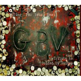 Sing For Your Meat: A Tribute To Guided By Voices - Various Production