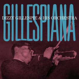 Gillespiana - Dizzy Gillespie And His Orchestra