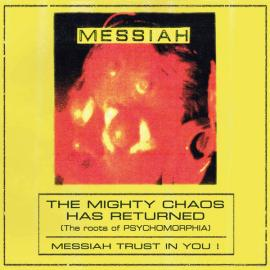 The Mighty Chaos Has Returned (The Roots of Psychomorphia) - Messiah