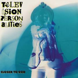 Closer To God - Television Personalities