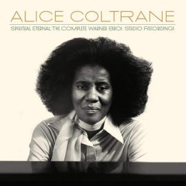 Spiritual Eternal: The Complete Warner Bros. Studio Recordings - Alice Coltrane