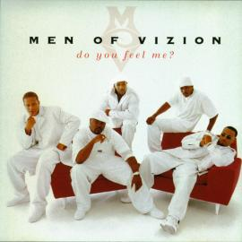 Do You Feel Me? - Men Of Vizion