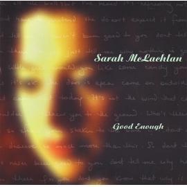 Good Enough - Sarah McLachlan