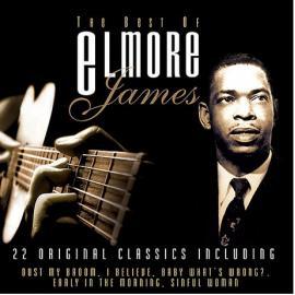 The Best Of Elmore James - Elmore James