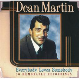 Everybody Loves Somebody (30 Memorable Recordings) - Dean Martin