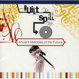 Ancient Melodies Of The Future - Built To Spill