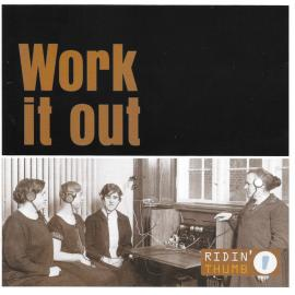 Work It Out  - Ridin' Thumb