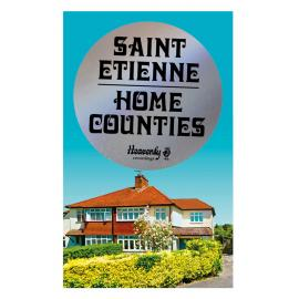 Home Counties - Saint Etienne