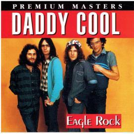 Eagle Rock - Daddy Cool