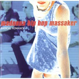 Radical Romance - Madonna Hip Hop Massaker