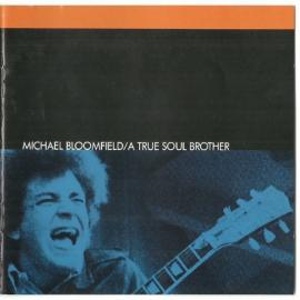 A True Soul Brother - Mike Bloomfield