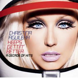 Keeps Gettin' Better (A Decade Of Hits) - Christina Aguilera