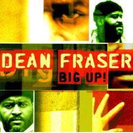 Big Up! - Dean Fraser