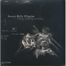 Future Perfect Tense - Sweet Billy Pilgrim