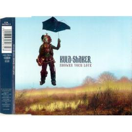 Shower Your Love - Kula Shaker