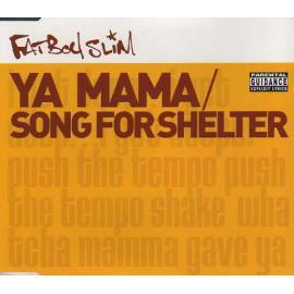 Ya Mama / Song For Shelter - Fatboy Slim