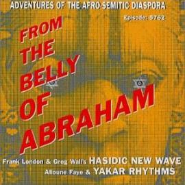 From The Belly Of Abraham - Hasidic New Wave