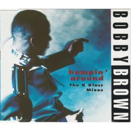 Humpin' Around (The K-Klass Mixes) - Bobby Brown