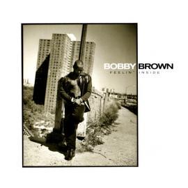 Feelin' Inside - Bobby Brown