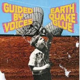 Earthquake Glue - Guided By Voices