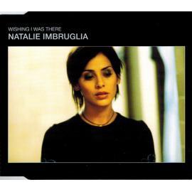 Wishing I Was There - Natalie Imbruglia