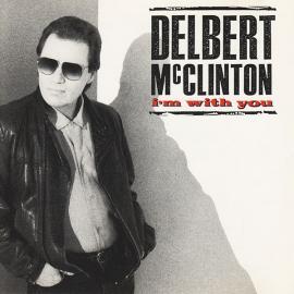 I'm With You - Delbert McClinton