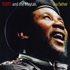 Ska Father - Toots & The Maytals
