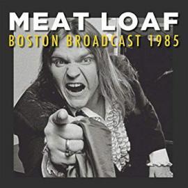 Boston Broadcast 1985 - Meat Loaf