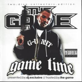 Presented By DJ Exclusive The Game - Game Time - The Game