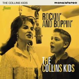 Rockin' And Boppin' - The Collins Kids