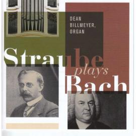 Straube Plays Bach - Dean Billmeyer