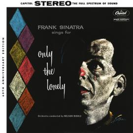 Frank Sinatra Sings For Only The Lonely (60th Anniversary Edition) - Frank Sinatra