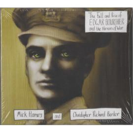The Fall And Rise Of Edgar Bourchier And The Horrors Of War - Mick Harvey