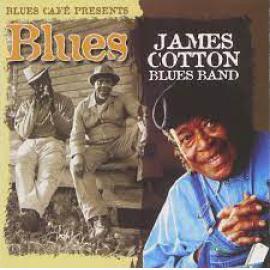Blues Café Presents - The James Cotton Blues Band